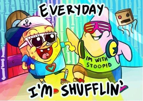 Every day shufflin